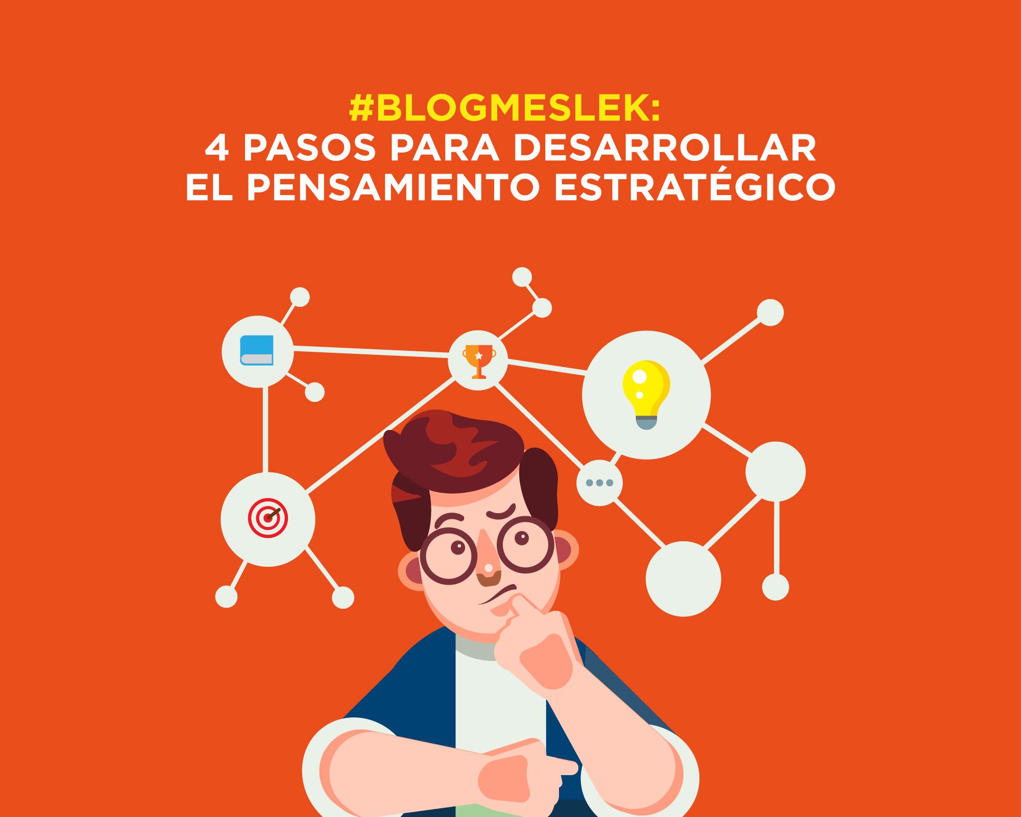 #BlogMeslek 4 Pasos para desarrollar el pensamiento estratégico.